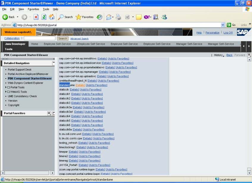 pdkcomponent Starter and viewer -->Select your component Click on details SAP COMMUNITY NETWORK SDN - sdn.sap.com