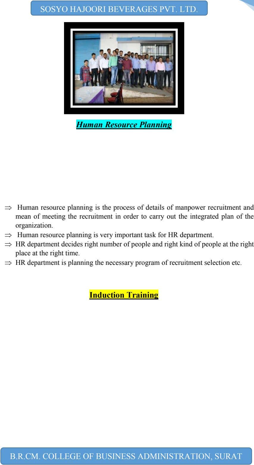 Human resource planning is the process of details of manpower recruitment and mean of meeting