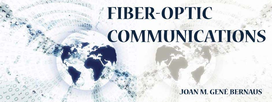 FIBER-OPTIC COMMUNICATIONS JOAN M. GENÉ BERNAUS
