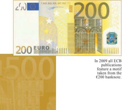 In 2009 all ECB publications feature a motif taken from the €200 banknote.