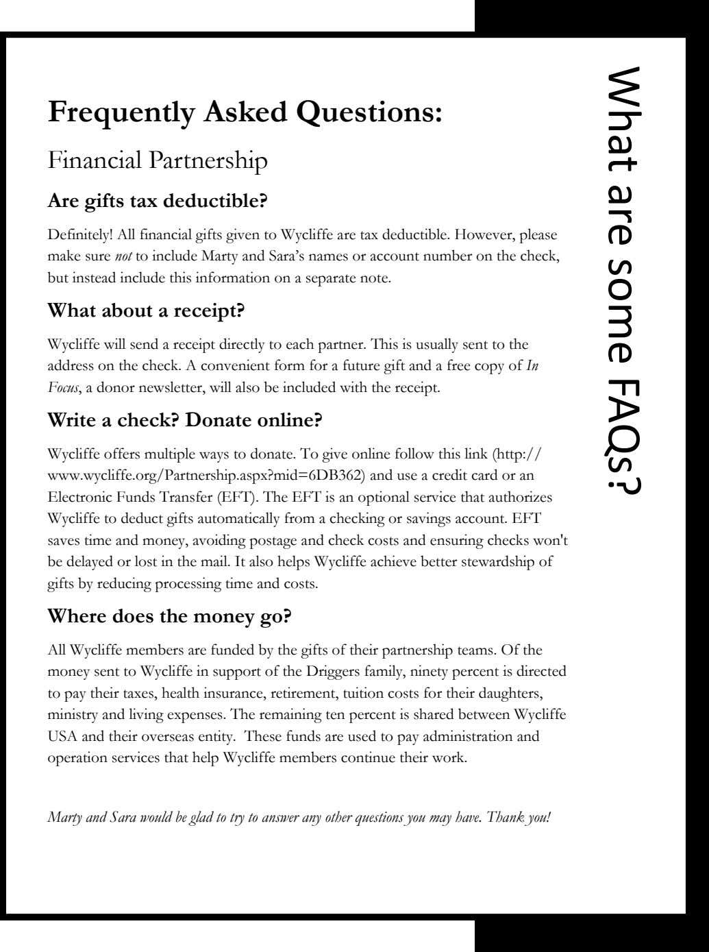 Frequently Asked Questions: Financial Partnership Are gifts tax deductible? Definitely! All financial gifts given to