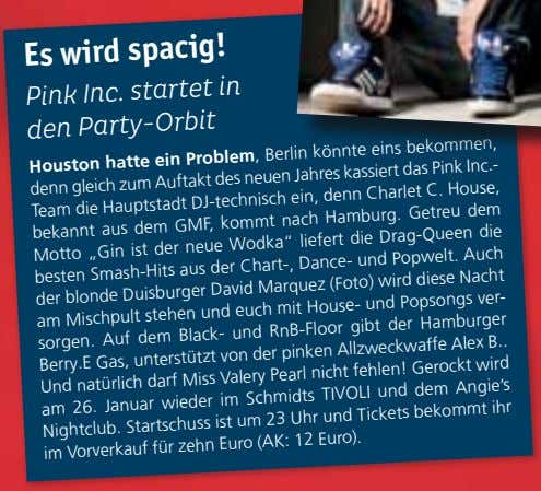 Es wird spacig! Pink Inc. startet den Party-Orbit in Houston hatte Problem, Berlin denn gleich