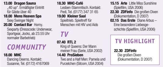 "13.00 Dragon Sauna 18.30 MHC-Café 15.15 Arte Little Miss Sunshine ""40 up"". Ermäßigter Eintritt für"
