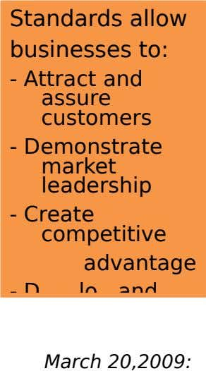 Standards allow businesses to: - Attract and assure customers - Demonstrate market leadership - Create competitive