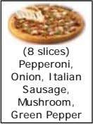 (8 slices) Pepperoni, Onion, Italian Sausage, Mushroom, Green Pepper