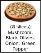 (8 slices) Mushroom, Black Olives, Onion, Green Pepper