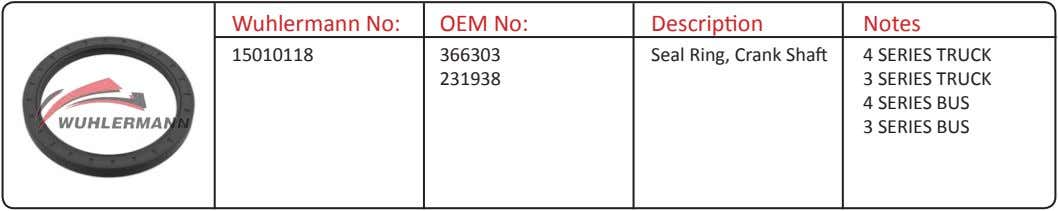 Wuhlermann No: OEM No: Description Notes 15010118 366303 Seal Ring, Crank Shaft 4 SERIES TRUCK