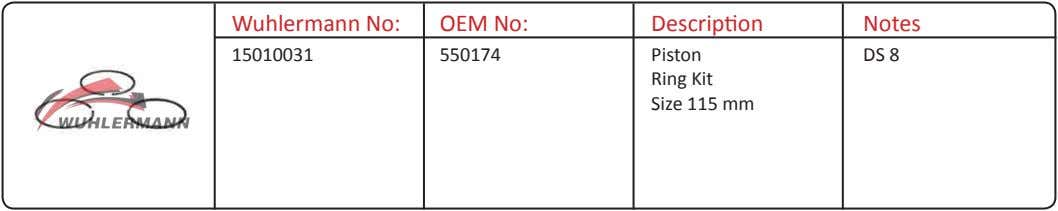 Wuhlermann No: OEM No: Description Notes 15010031 550174 Piston Ring Kit Size 115 mm DS