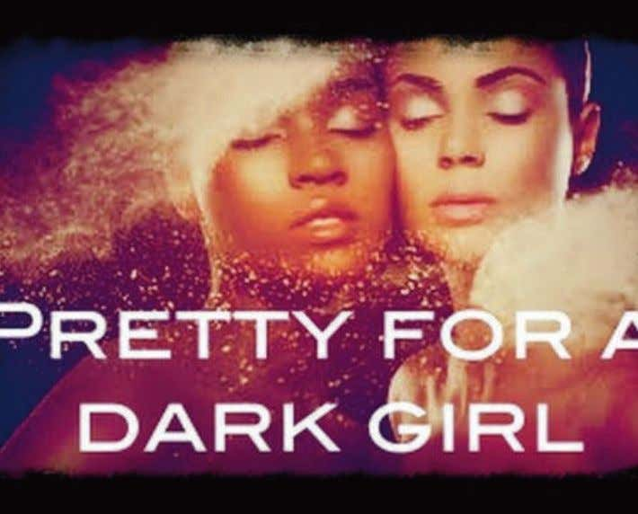 2 The Colorism Chronicles Got Melanin? 4 Struggles of being A Dark Skinned African American Woman