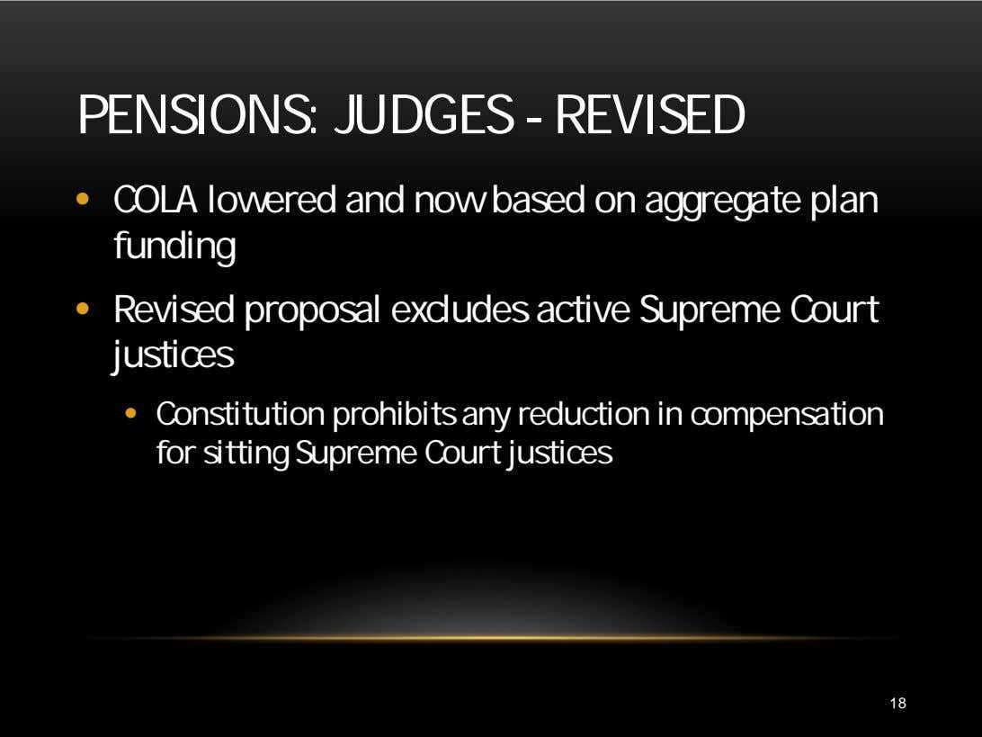 PENSIONS: JUDGES - REVISED • COLA lowered and now based on aggregate plan funding •