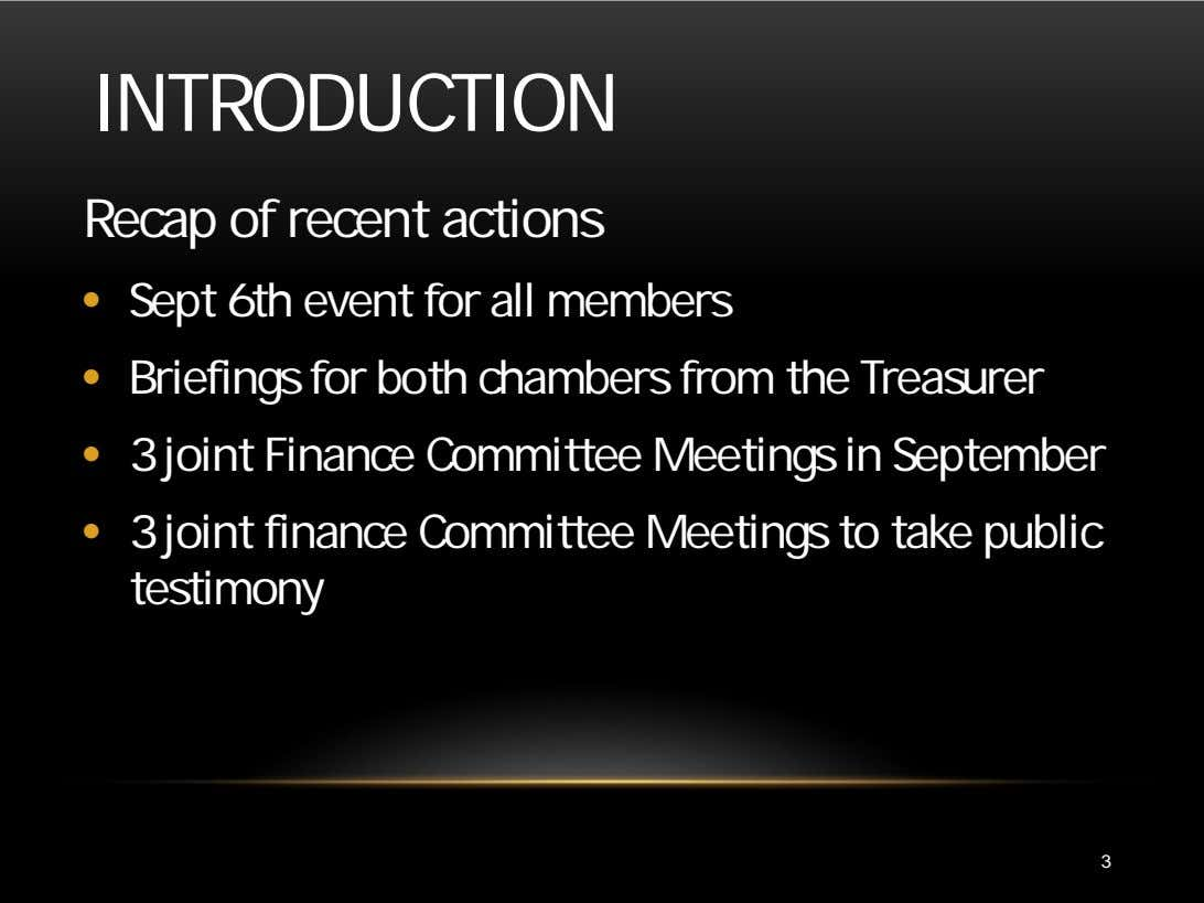 INTRODUCTION Recap of recent actions • Sept 6th event for all members • Briefings for