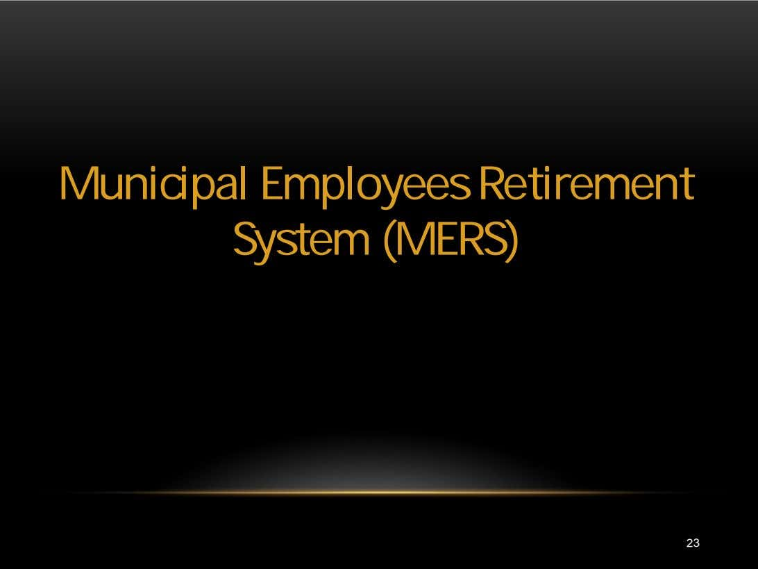 Municipal Employees Retirement System (MERS) 23