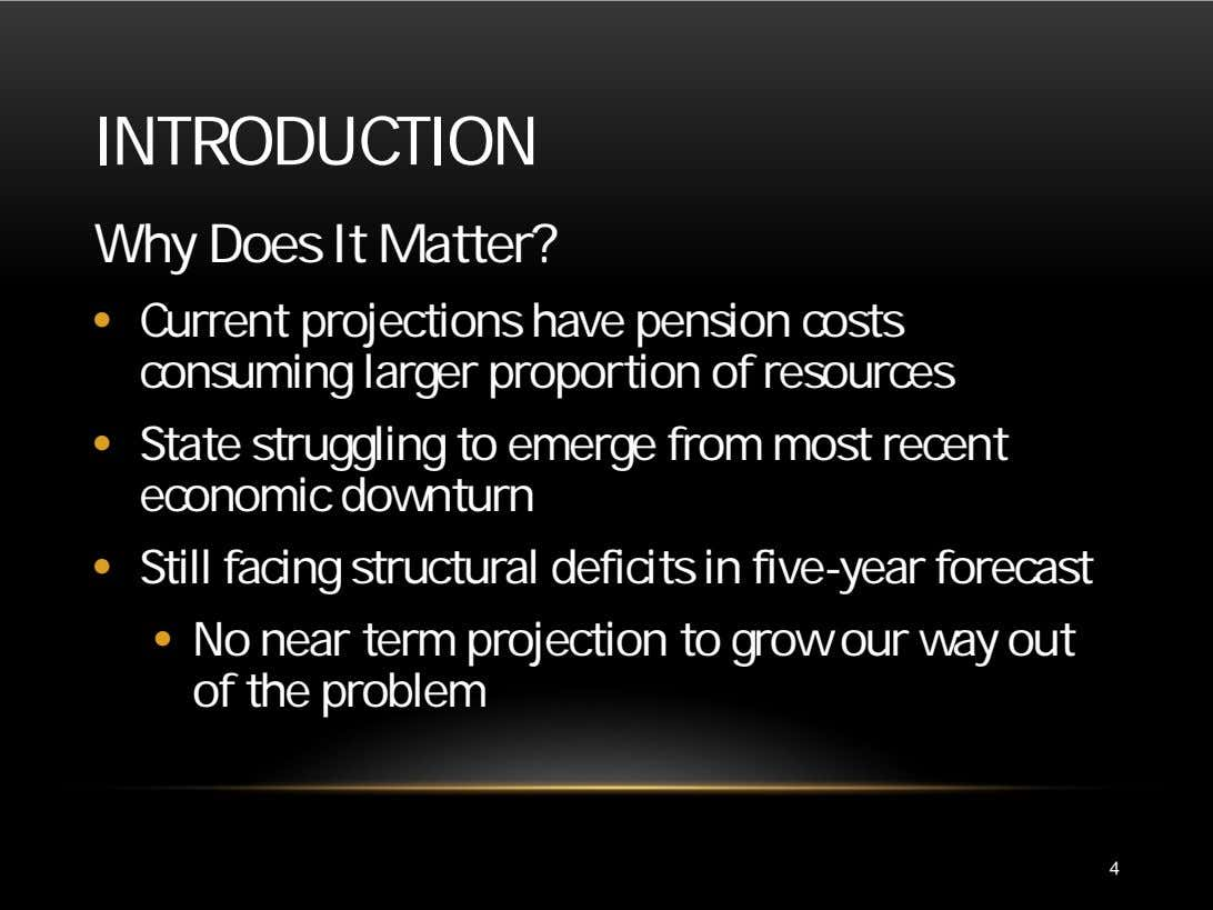 INTRODUCTION Why Does It Matter? • Current projections have pension costs consuming larger proportion of