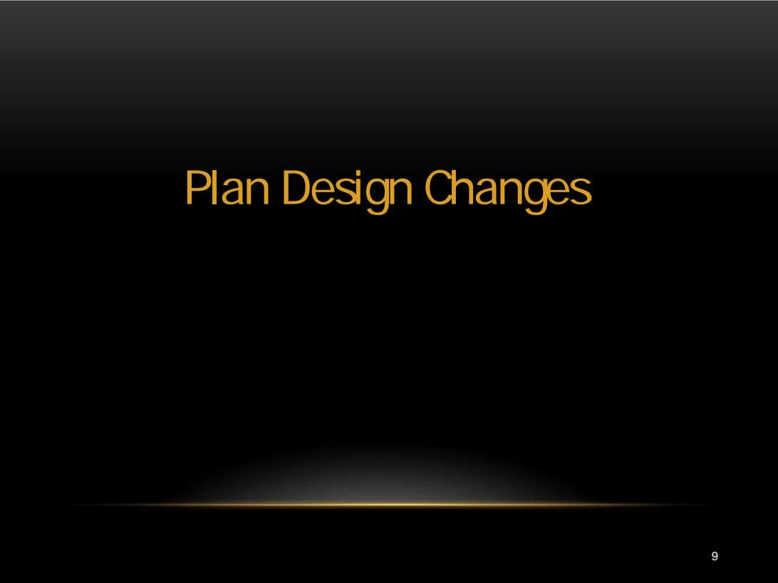 Plan Design Changes 9