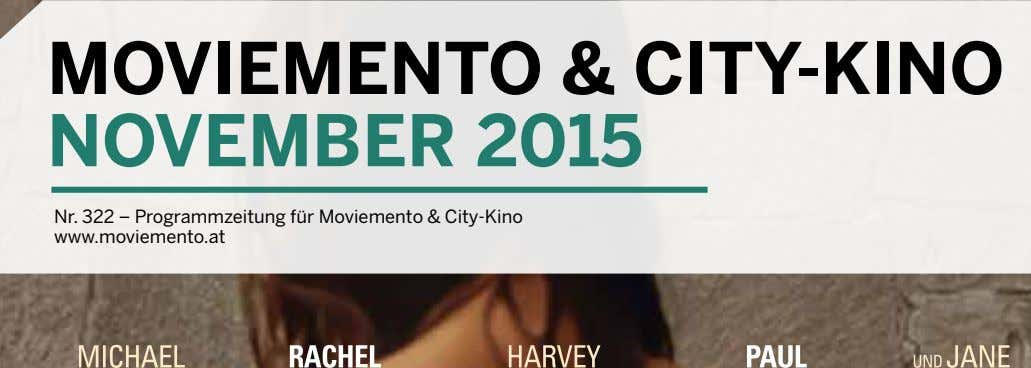MovieMento & City-Kino noveMber 2015 Nr. 322 – Programmzeitung für Moviemento & City-Kino www.moviemento.at