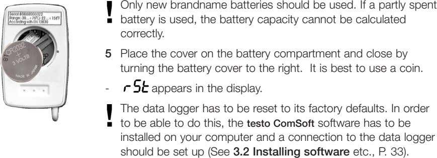 Only new brandname batteries should be used. If a partly spent battery is used, the