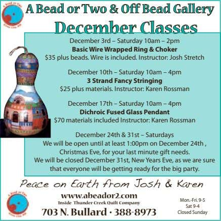 A Bead or Two & Off Bead Gallery December Classes December 3rd – Saturday 10am