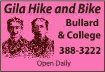 Gila Hike and Bike Bullard & College 388-3222 Open Daily