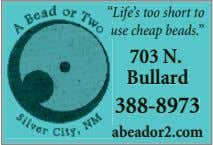 """ Life's too short to use cheap beads."" 703 N. Bullard 388-8973 abeador2.com"