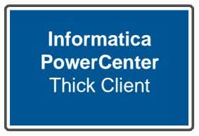 Informatica PowerCenter Thick Client