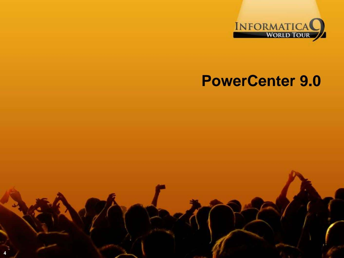 PowerCenter 9.0 4