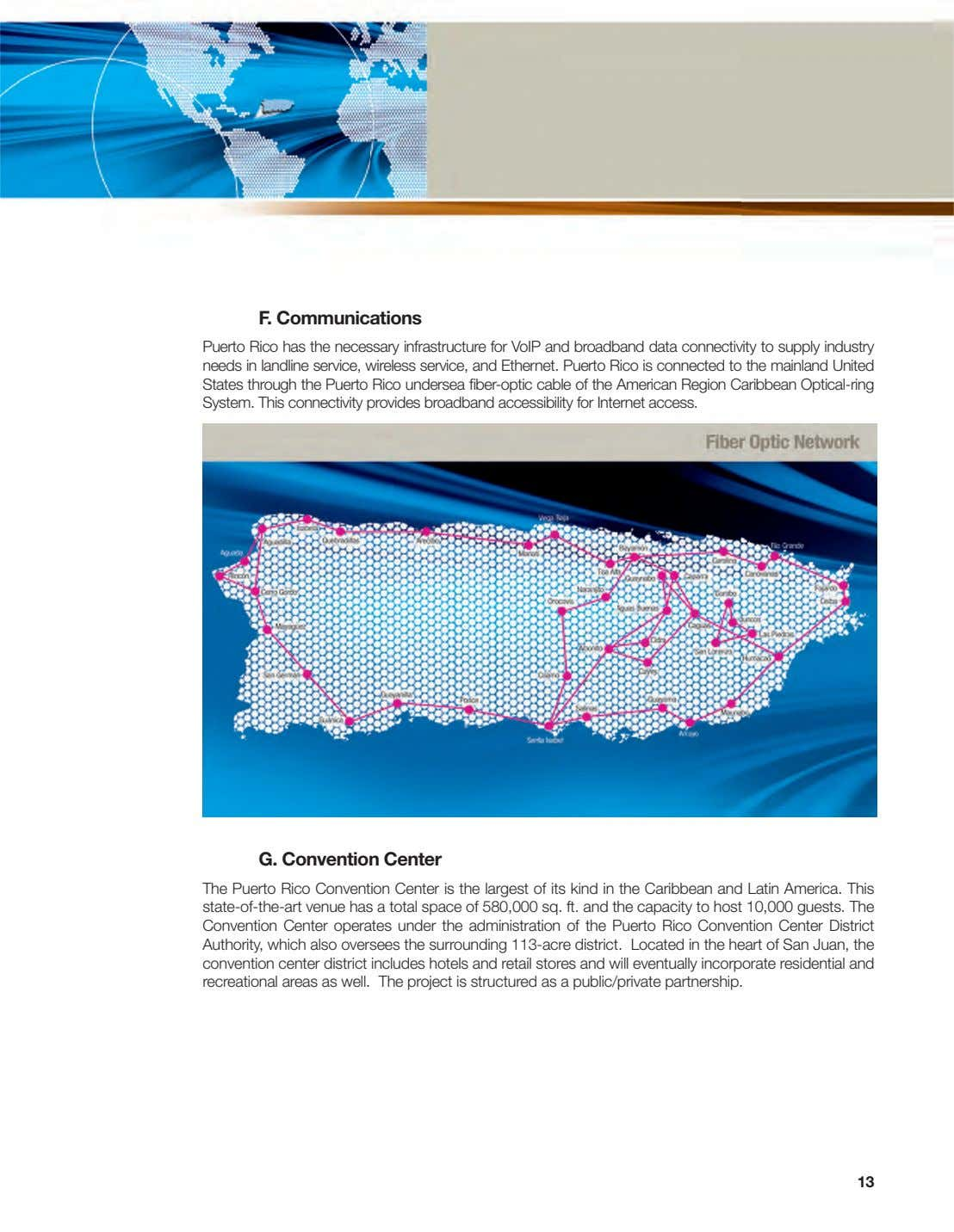 F. Communications Puerto Rico has the necessary infrastructure for VoIP and broadband data connectivity to