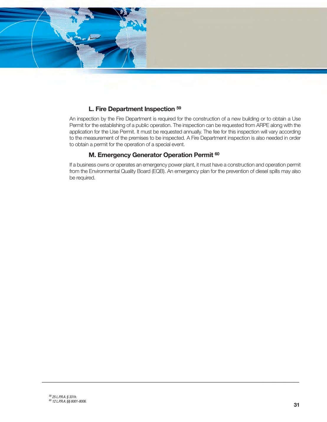 L. Fire Department Inspection 59 An inspection by the Fire Department is required for the