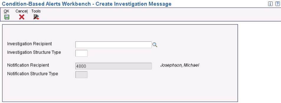 Working with Condition-Based Alerts Chapter 3 Create Investigation Message form Note. When t he system creates