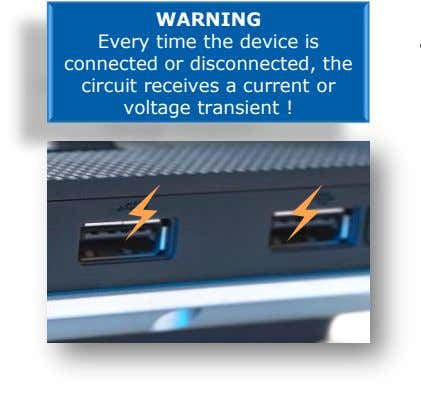 WARNING Every time the device is connected or disconnected, the circuit receives a current or
