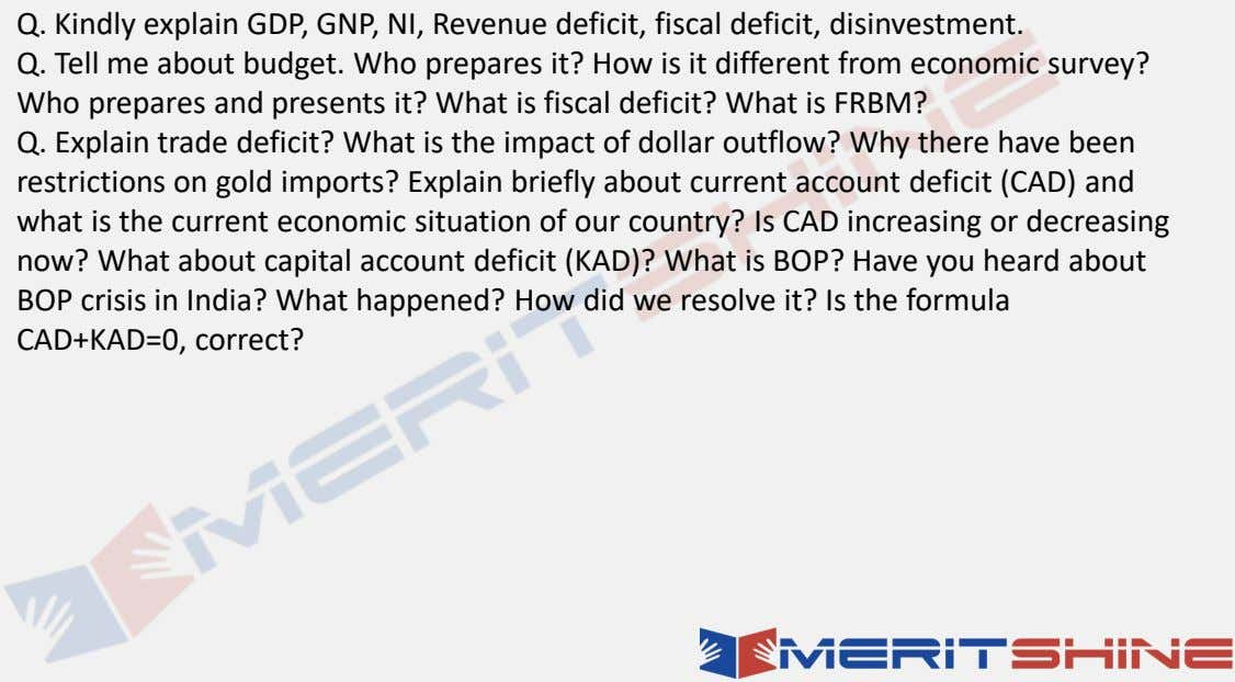 Q. Kindly explain GDP, GNP, NI, Revenue deficit, fiscal deficit, disinvestment. Q. Tell me about