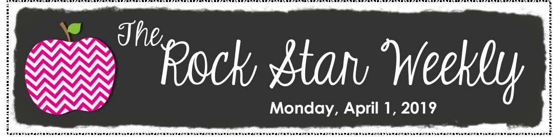 The Rock Star Weekly Monday, April 1, 2019