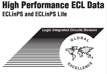 General Information 1 ECLinPS Family Specifications & Device Data Sheets 2 ECLinPS Lite Family