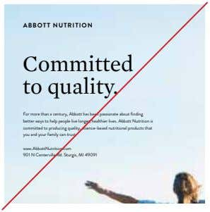 ABBOTT NUTRITION Committed to quality. For more than a century, Abbott has been passionate about