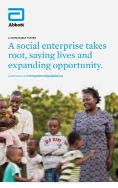 A SUSTAINABLE FUTURE A social enterprise takes root, saving lives and expanding opportunity. Learn more