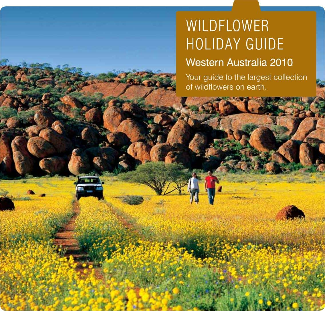 WildfloWer holiday guide Western Australia 2010 Your guide to the largest collection of wildflowers on