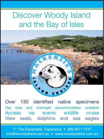 Discover Woody Island and the Bay of Isles Over 130 identified native specimens Day trips