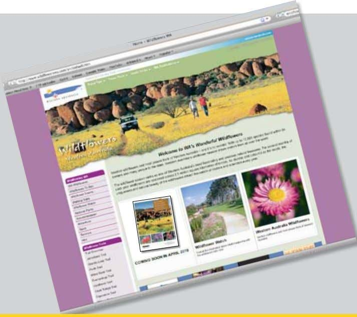 is prohibited by law throughout Western Australia. Go online to see where the wildflowers are blooming