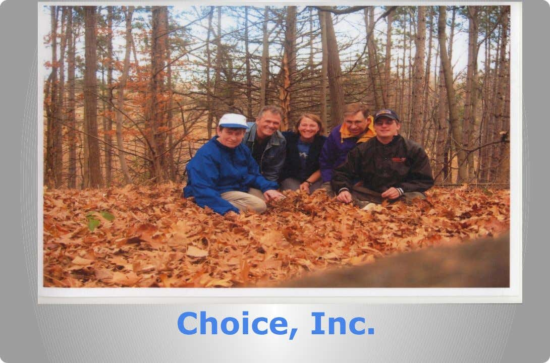 Choice, Inc.