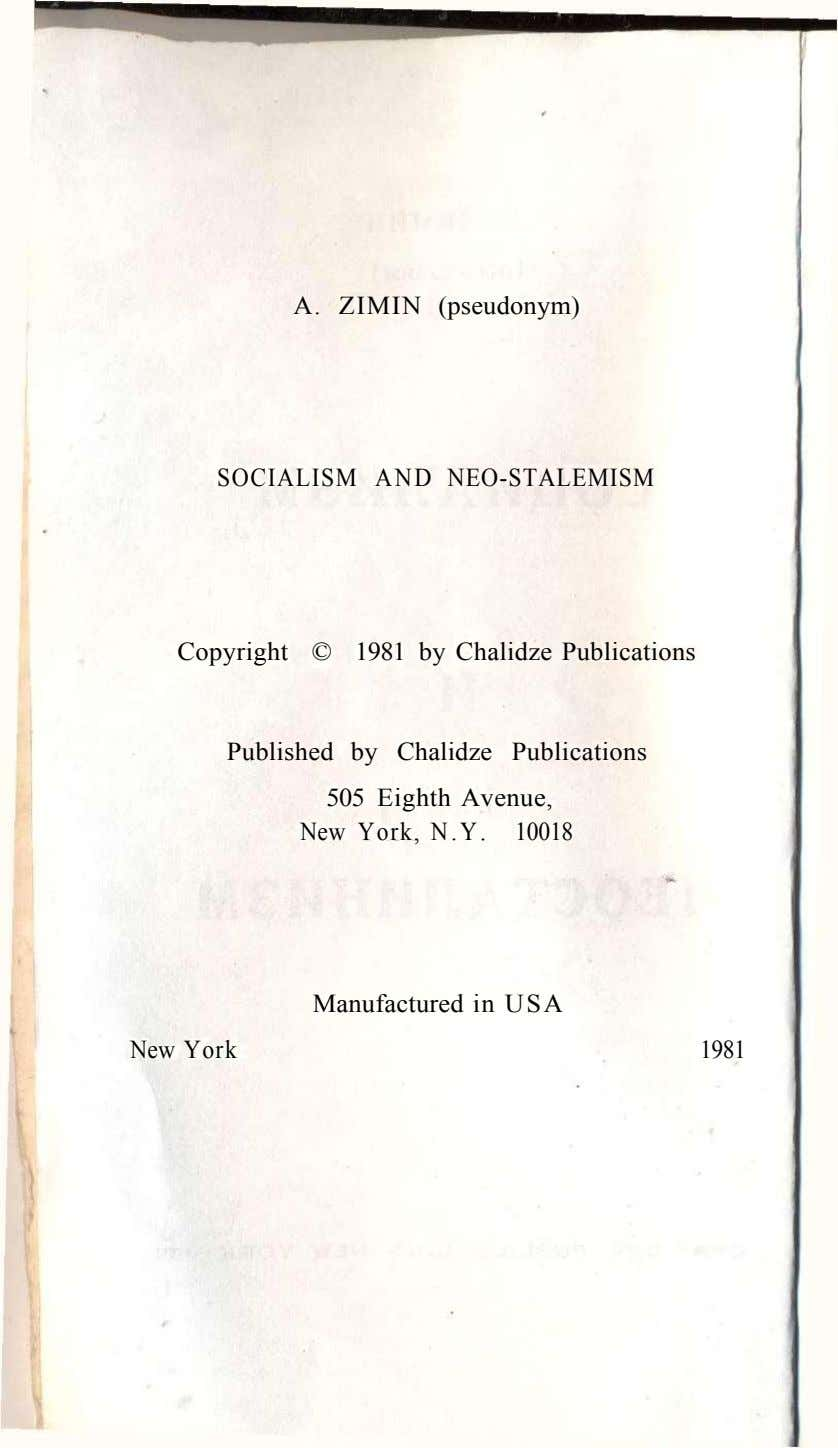 A. ZIMIN (pseudonym) SOCIALISM AND NEO-STALEMISM Copyright © 1981 by Chalidze Publications Published by