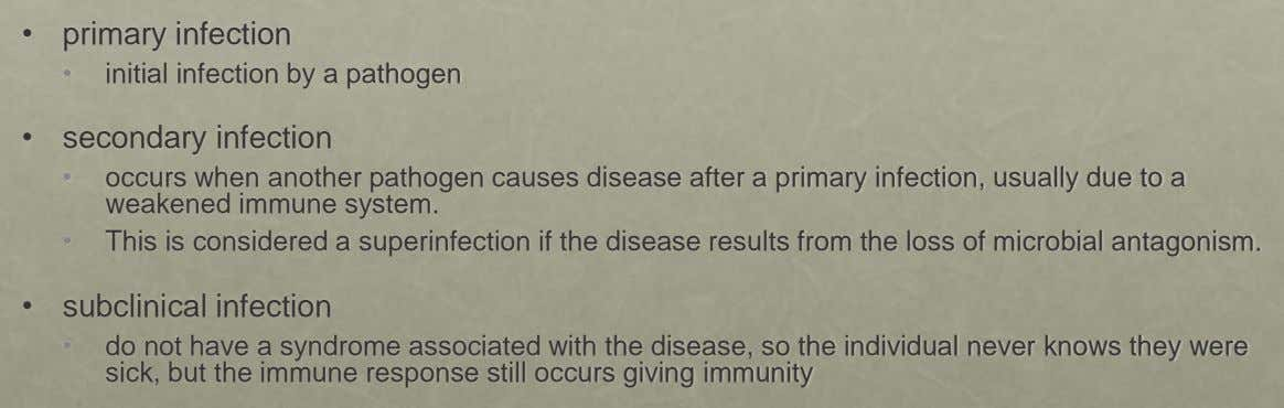• primary infection • initial infection by a pathogen • secondary infection • • occurs when