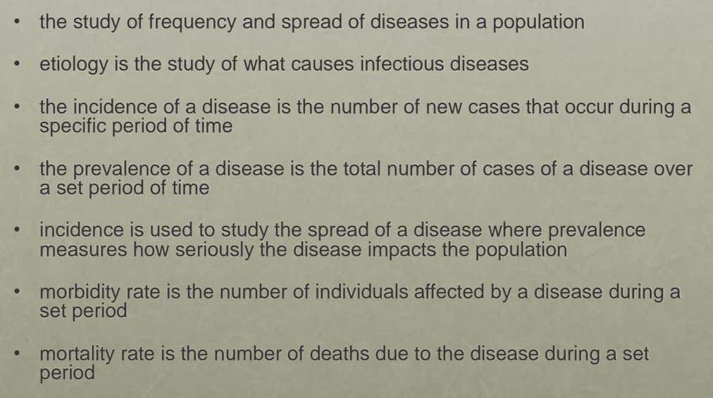 • the study of frequency and spread of diseases in a population • etiology is the