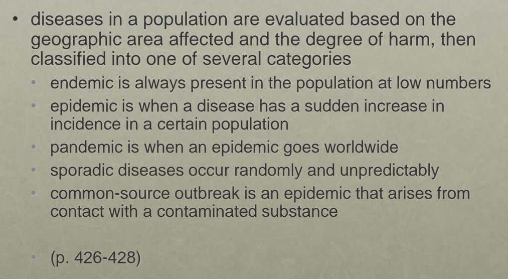 • diseases in a population are evaluated based on the geographic area affected and the degree
