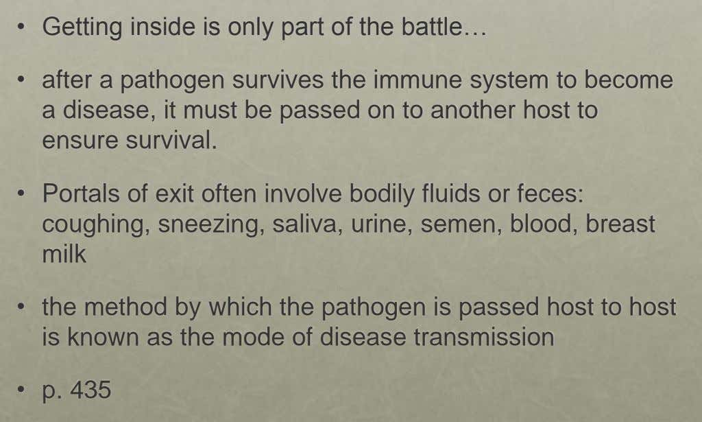 • Getting inside is only part of the battle… • after a pathogen survives the immune