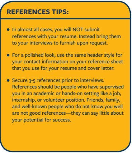 REFERENCES TIPS: • In almost all cases, you will NOT submit references with your resume.