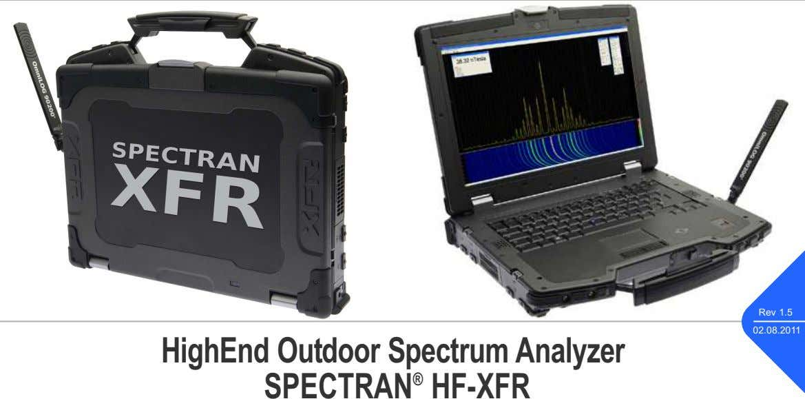 Rev 1.5 02.08.2011 HighEnd Outdoor SpectrumAnalyzer SPECTRAN ® HF-XFR