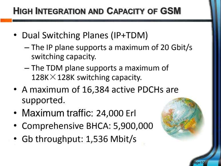 HIGH INTEGRATION AND CAPACITY OF GSM • Dual Switching Planes (IP+TDM) – The IP plane