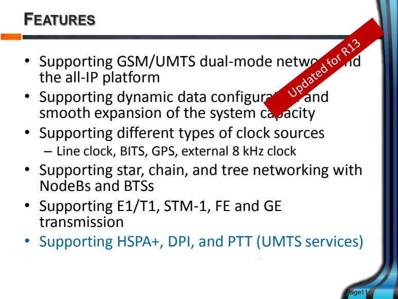 FEATURES • Supporting GSM/UMTS dual-mode network and the all-IP platform • Supporting dynamic data configuration