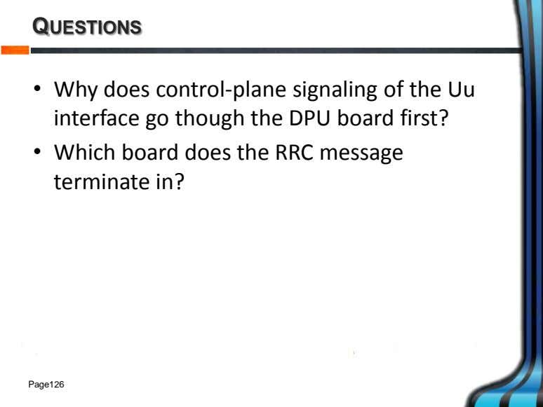 QUESTIONS • Why does control-plane signaling of the Uu interface go though the DPU board