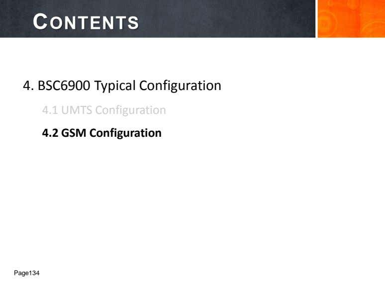 CONTENTS 4. BSC6900 Typical Configuration 4.1 UMTS Configuration 4.2 GSM Configuration Page134