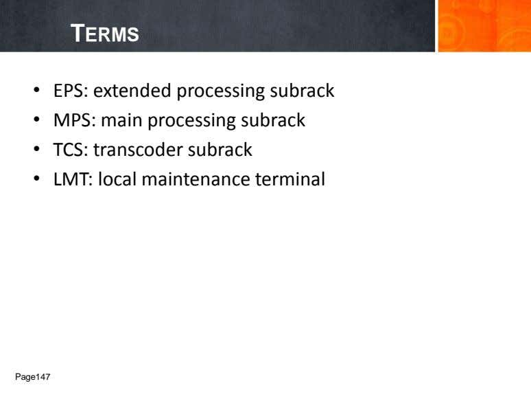 TERMS • EPS: extended processing subrack • MPS: main processing subrack • TCS: transcoder subrack